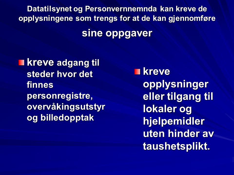 Datatilsynet skal (3) Gi uttalelser i spørsmål om behandling av personopplysninger og gi Kongen årsmelding om sin virksomhet.