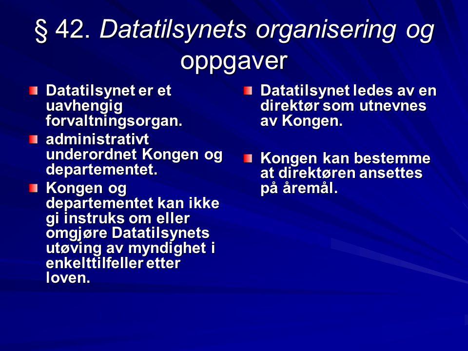 Datatilsynet Datatilsynet har per 1. januar 2002 26 faste stillingshjemler