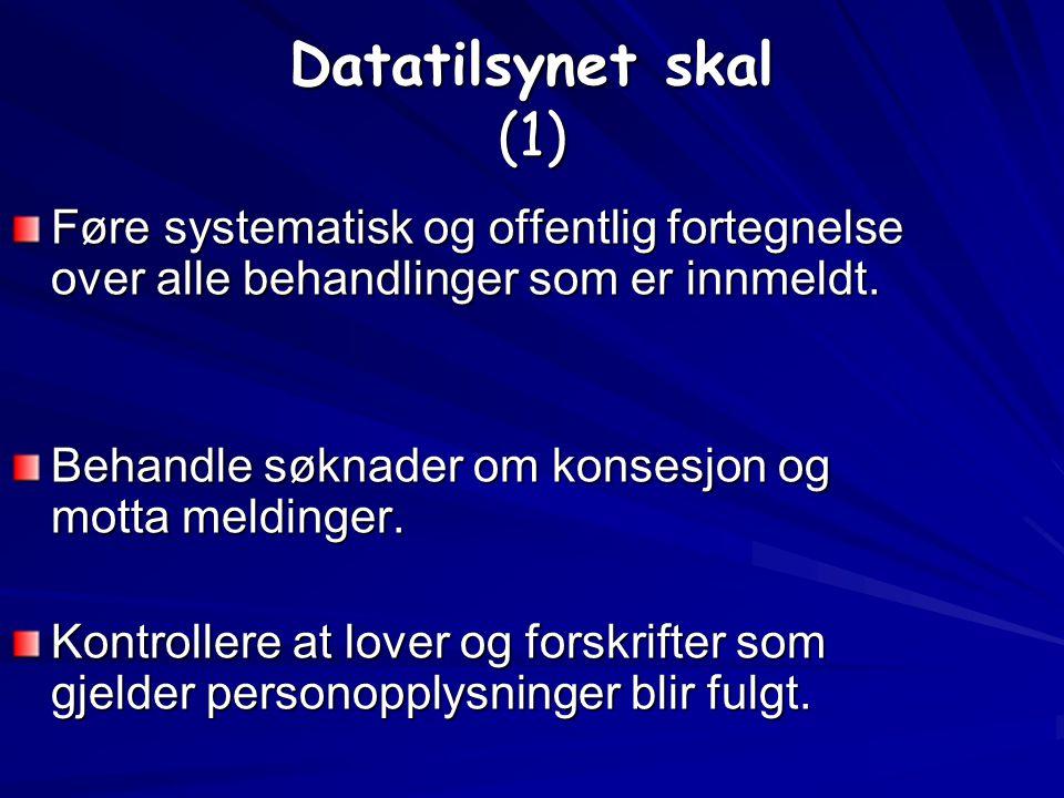 § 42. Datatilsynets organisering og oppgaver Datatilsynet er et uavhengig forvaltningsorgan. administrativt underordnet Kongen og departementet. Konge