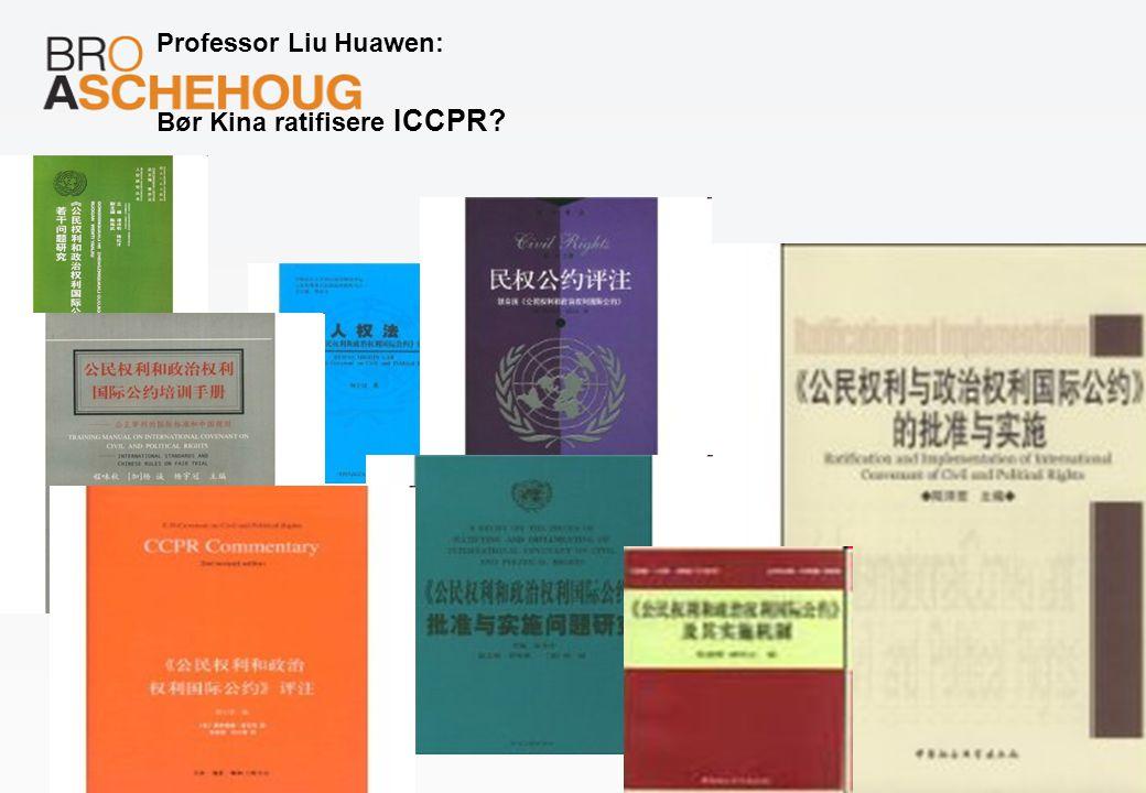 Professor Liu Huawen: Bør Kina ratifisere ICCPR?