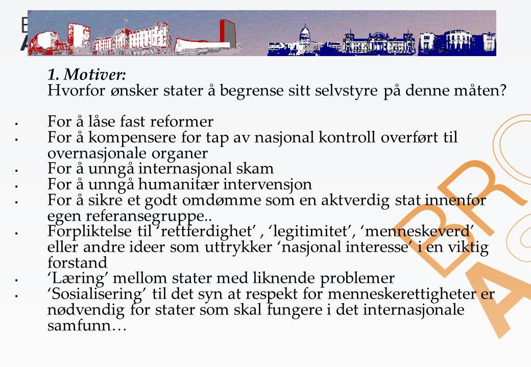 1. Motiver: Hvorfor ønsker stater å begrense sitt selvstyre på denne måten.