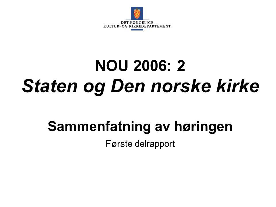 NOU 2006: 2 Staten og Den norske kirke Sammenfatning av høringen Første delrapport