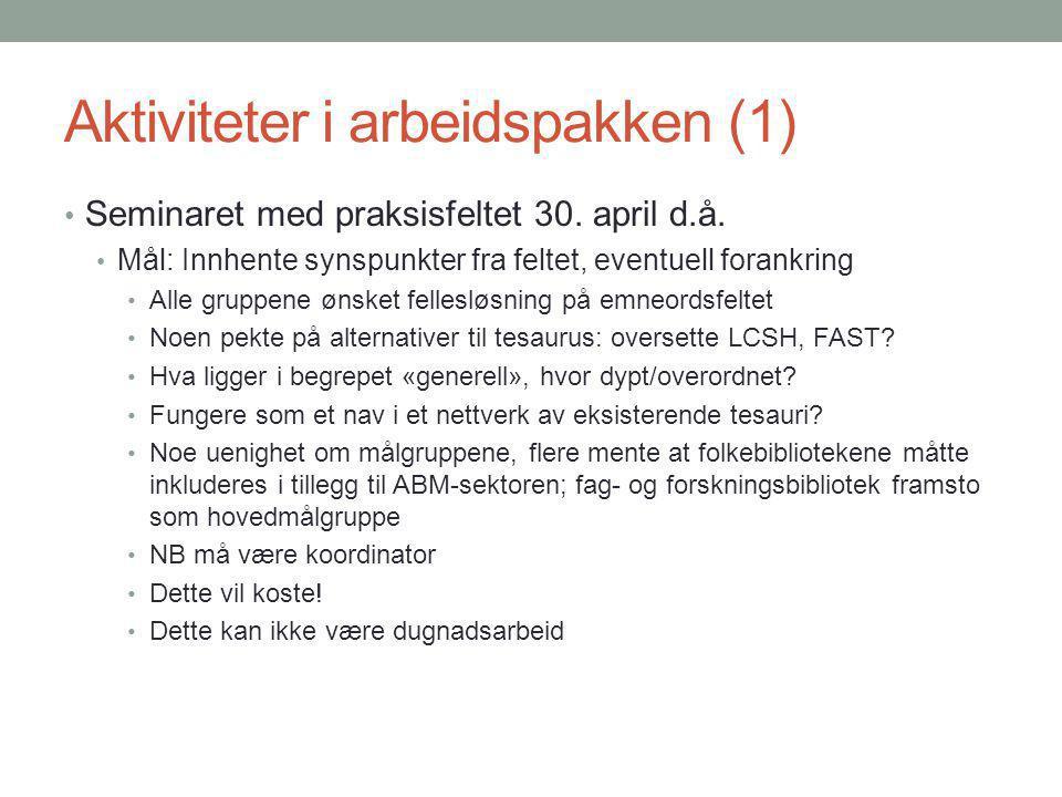 Aktiviteter i arbeidspakken (2) På seminaret kom det opp forslag om å kartlegge emneordsystem i Norge Ble gjort i perioden 28.