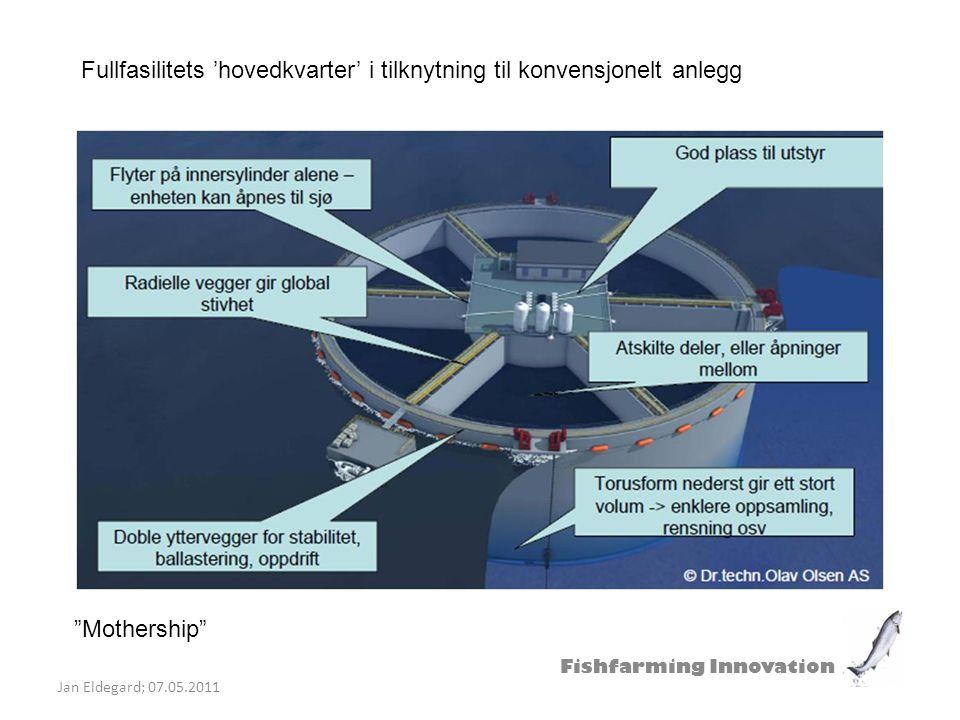 """Fishfarming Innovation Jan Eldegard; 07.05.2011 Fullfasilitets 'hovedkvarter' i tilknytning til konvensjonelt anlegg """"Mothership"""""""
