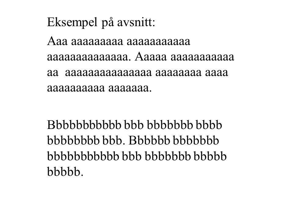 Eksempel på avsnitt: Aaa aaaaaaaaa aaaaaaaaaaa aaaaaaaaaaaaaa.