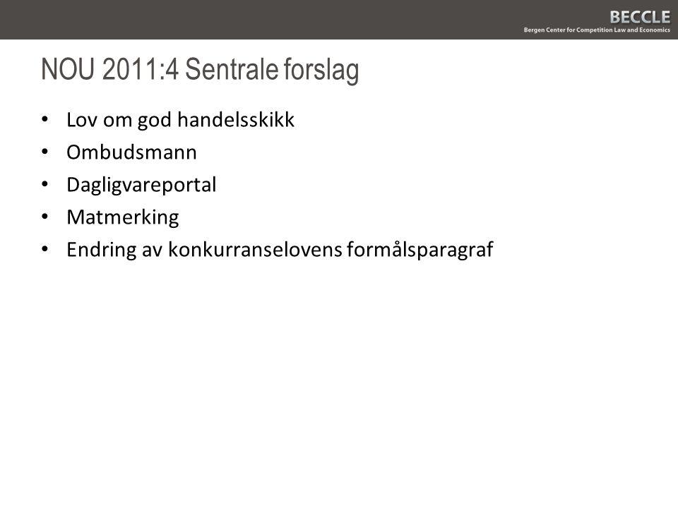 NOU 2011:4 Sentrale forslag Lov om god handelsskikk Ombudsmann Dagligvareportal Matmerking Endring av konkurranselovens formålsparagraf