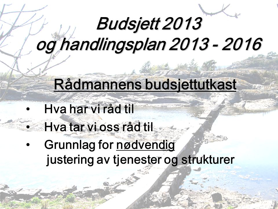 Prosess Utfordringsnotatet september Driftsrapport 2.tertial oktober/november Budsjett november/desember 2