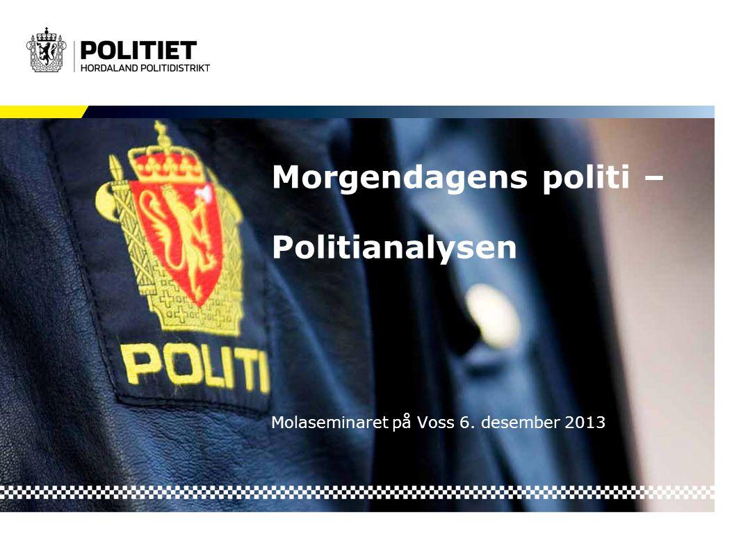 Morgendagens politi – Politianalysen Molaseminaret på Voss 6. desember 2013