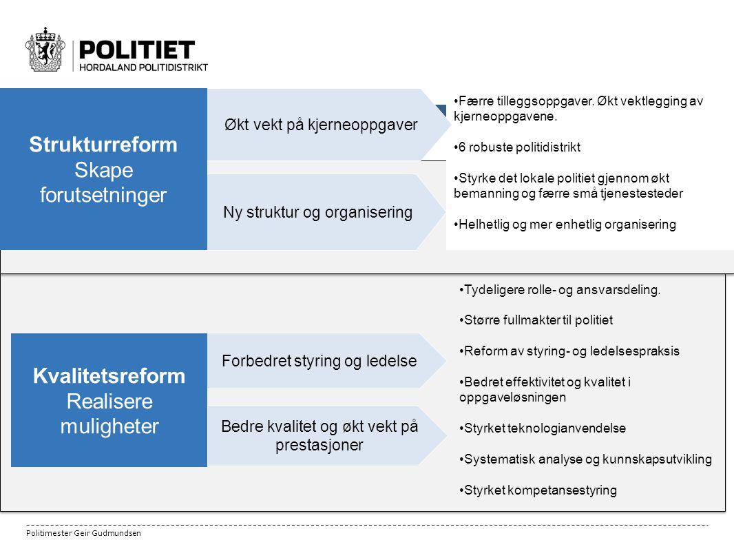 Politimester Geir Gudmundsen 5 Færre tilleggsoppgaver.