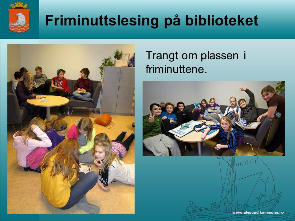 www.alesund.kommune.no Friminuttslesing på biblioteket Trangt om plassen i friminuttene.