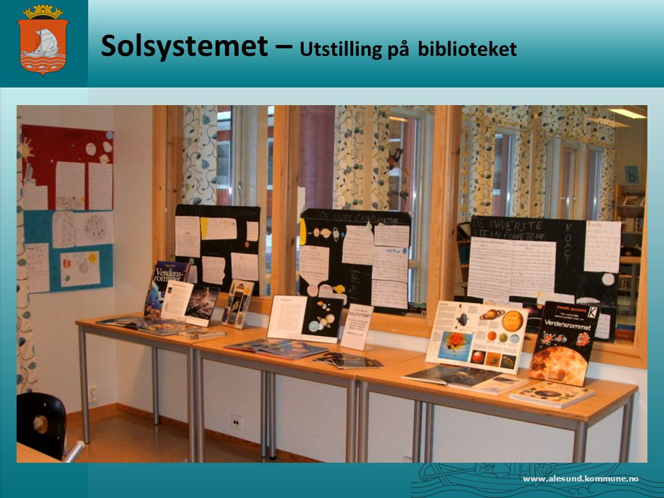 www.alesund.kommune.no Solsystemet – Utstilling på biblioteket