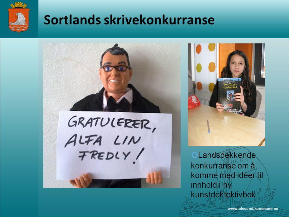 www.alesund.kommune.no Sortlands skrivekonkurranse Landsdekkende konkurranse om å komme med idéer til innhold i ny kunstdektektivbok.