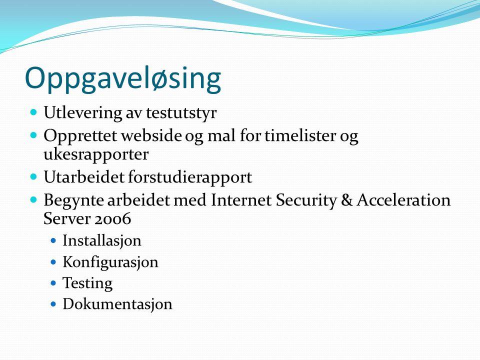 Oppgaveløsing Utlevering av testutstyr Opprettet webside og mal for timelister og ukesrapporter Utarbeidet forstudierapport Begynte arbeidet med Inter