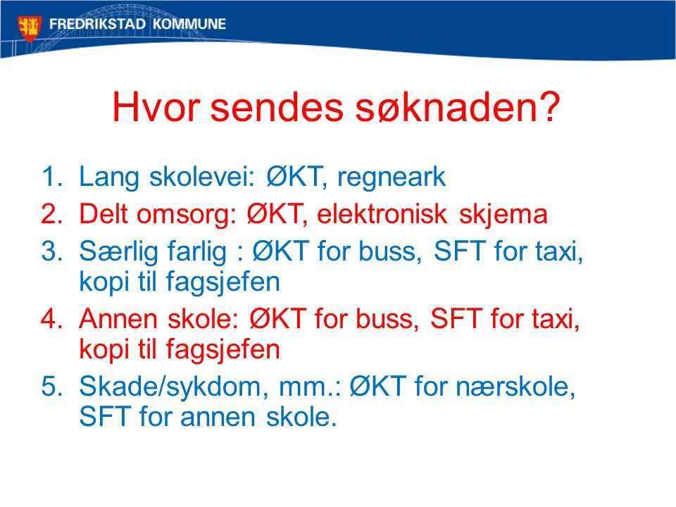 Nyttige adresser Til ØKT: http://www.ostfold-kollektiv.no/http://www.ostfold-kollektiv.no/ Kontoradresse: Fylkeshuset, Oscar Pedersensvei 39, 1706 Sarpsborg, Telefon: 69 12 54 70 Til SFT: http://www.02600.no/http://www.02600.no/ e-post for bestilling: skole@taxi-as.noskole@taxi-as.no tlf.: (Kun for skolene) 69 36 26 70 Kontoradresse: Råkollveien 107, 1664 Rolvsøy