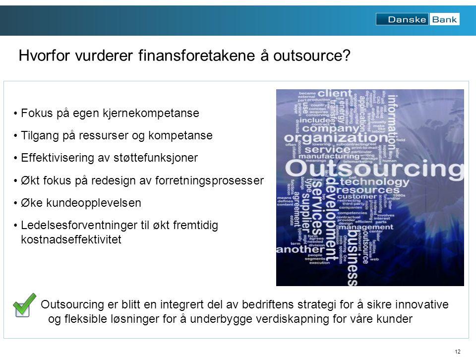 12 Hvorfor vurderer finansforetakene å outsource.