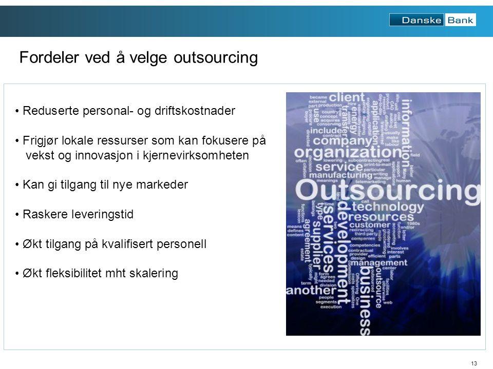 13 Reduserte personal- og driftskostnader Frigjør lokale ressurser som kan fokusere på vekst og innovasjon i kjernevirksomheten Kan gi tilgang til nye markeder Raskere leveringstid Økt tilgang på kvalifisert personell Økt fleksibilitet mht skalering Fordeler ved å velge outsourcing