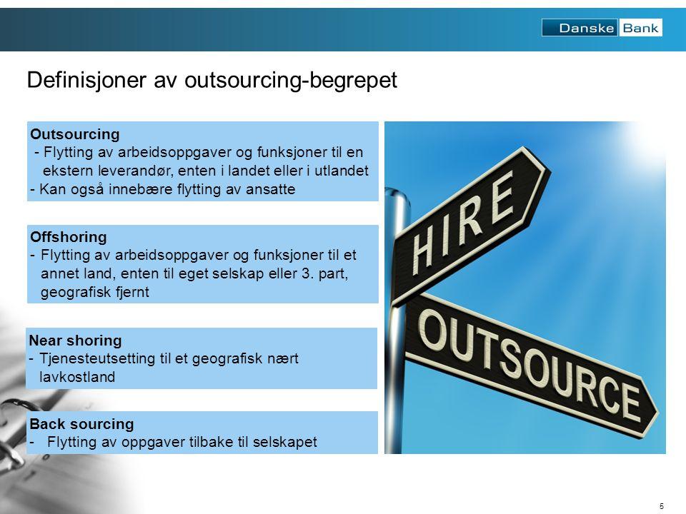 5 Definisjoner av outsourcing-begrepet Outsourcing - Flytting av arbeidsoppgaver og funksjoner til en ekstern leverandør, enten i landet eller i utlandet - Kan også innebære flytting av ansatte Near shoring -Tjenesteutsetting til et geografisk nært lavkostland Offshoring -Flytting av arbeidsoppgaver og funksjoner til et annet land, enten til eget selskap eller 3.