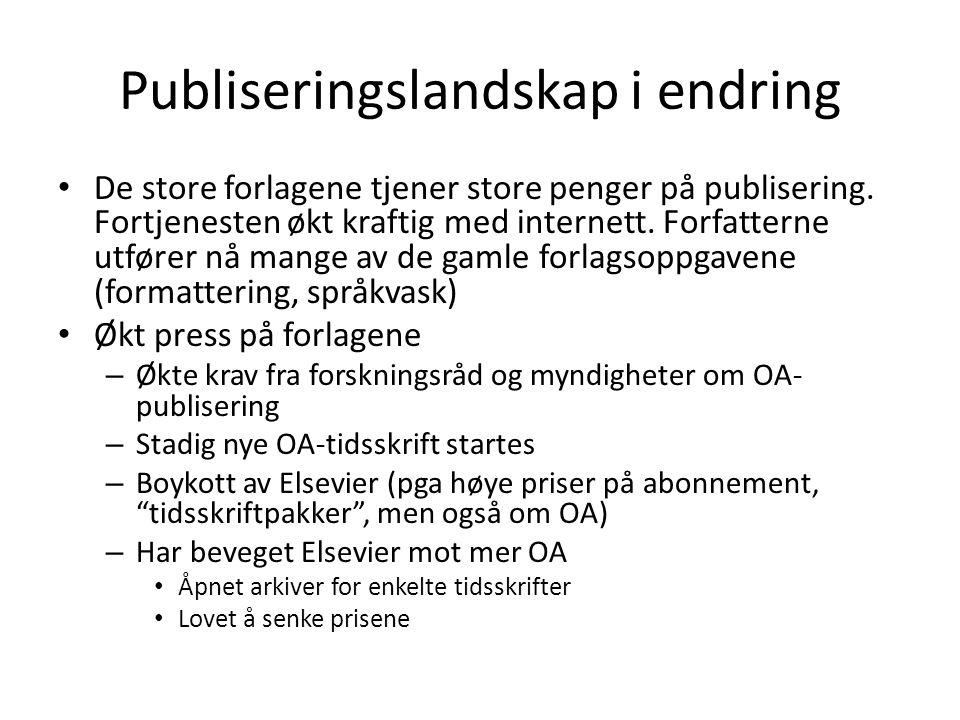 Publiseringslandskap i endring De store forlagene tjener store penger på publisering.