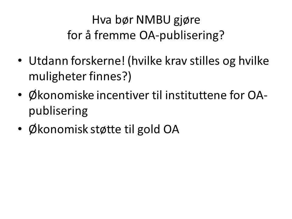 Hva bør NMBU gjøre for å fremme OA-publisering. Utdann forskerne.