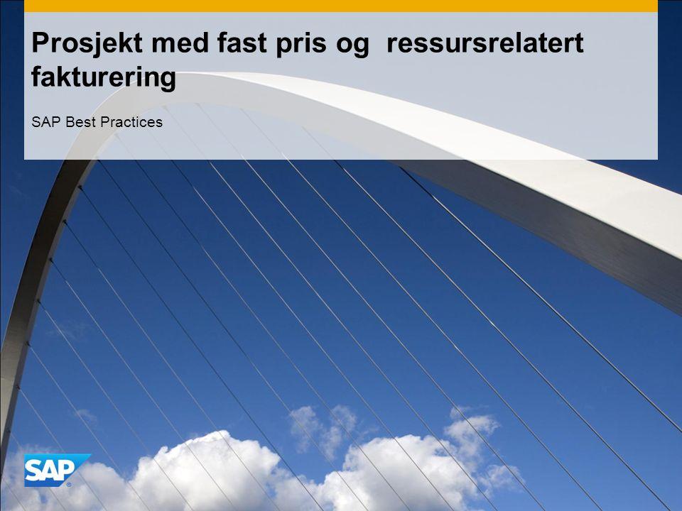 Prosjekt med fast pris og ressursrelatert fakturering SAP Best Practices