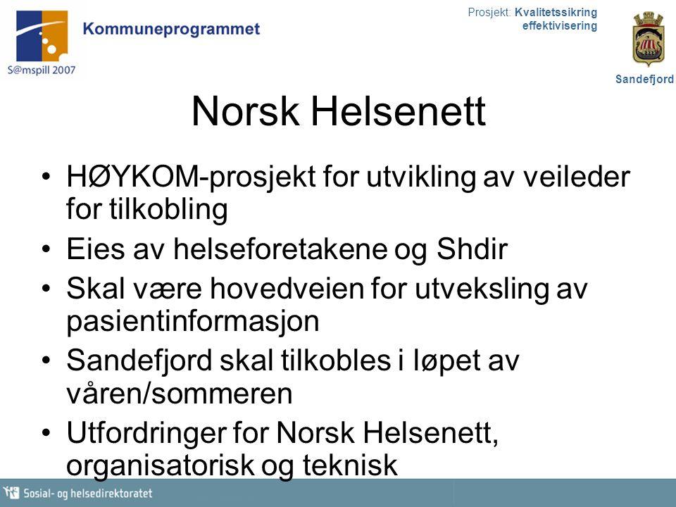 Prosjekt: Kvalitetssikring effektivisering Sandefjord Norsk Helsenett HØYKOM-prosjekt for utvikling av veileder for tilkobling Eies av helseforetakene