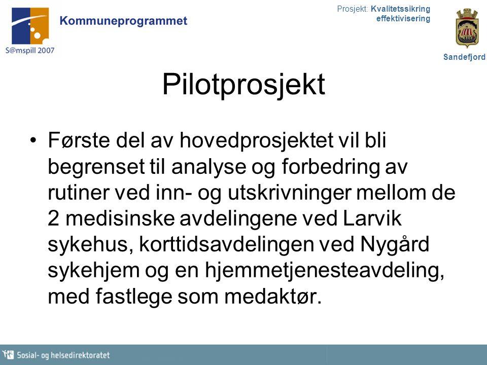 Prosjekt: Kvalitetssikring effektivisering Sandefjord Pilotprosjekt Første del av hovedprosjektet vil bli begrenset til analyse og forbedring av rutin