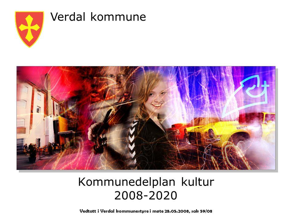 Verdal kommune - Kommunedelplan kultur 2008-2020 - Vedtatt i Verdal kommunestyre i møte 28.05.2008, sak 59/08 2 Målstruktur: Kjerneverdier VISJON OVERORDNET MÅL HOVEDSTRATEGIER OPERATIVE MÅL: - Hovedmål - Delmål PLAN FOR IVERKSETTING: - Prosjekter - Tiltak