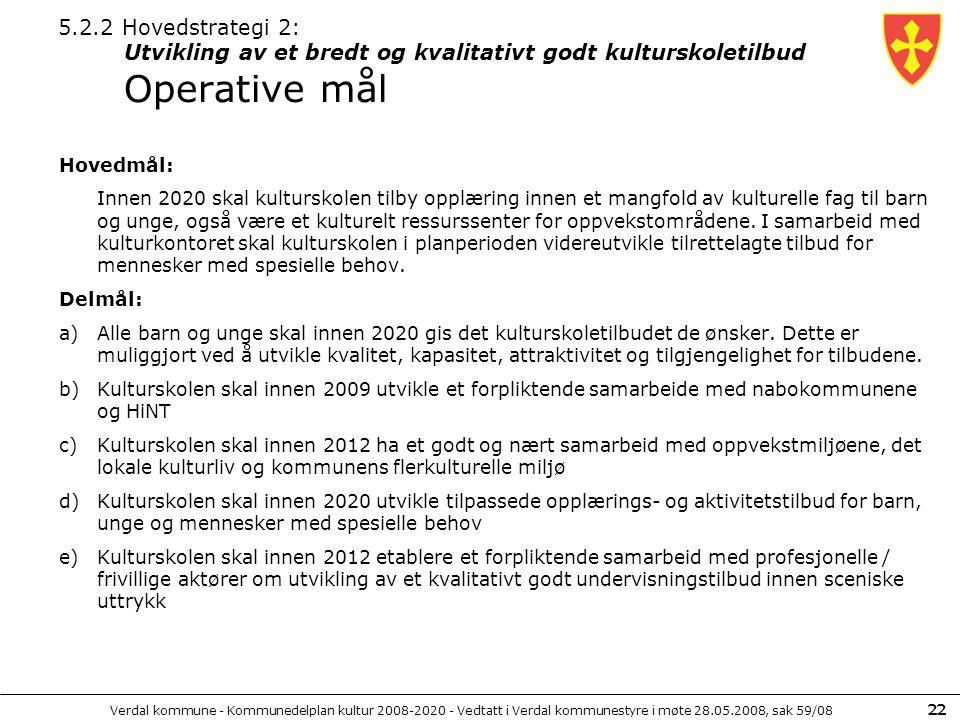 Verdal kommune - Kommunedelplan kultur 2008-2020 - Vedtatt i Verdal kommunestyre i møte 28.05.2008, sak 59/08 22 5.2.2 Hovedstrategi 2: Utvikling av e