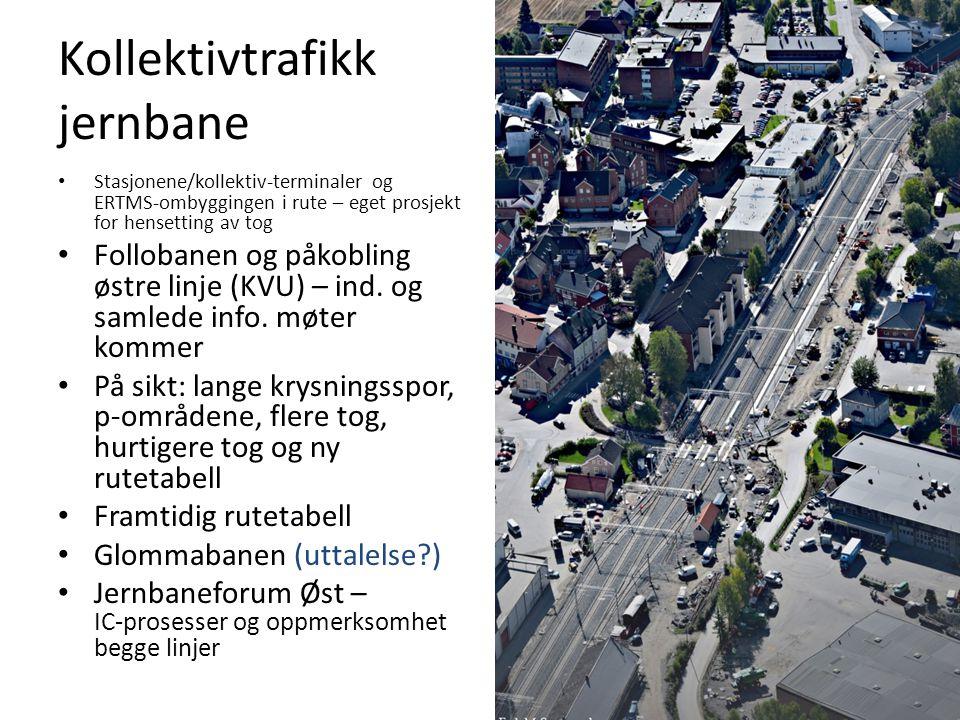 Kollektivtrafikk jernbane Stasjonene/kollektiv-terminaler og ERTMS-ombyggingen i rute – eget prosjekt for hensetting av tog Follobanen og påkobling øs
