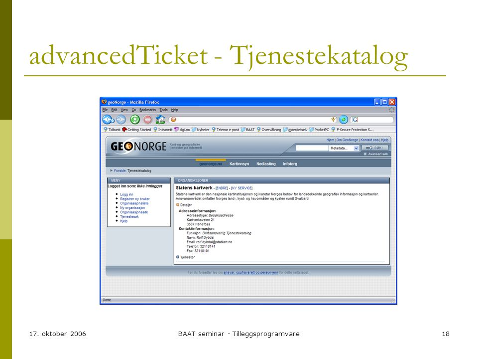 17. oktober 2006BAAT seminar - Tilleggsprogramvare18 advancedTicket - Tjenestekatalog