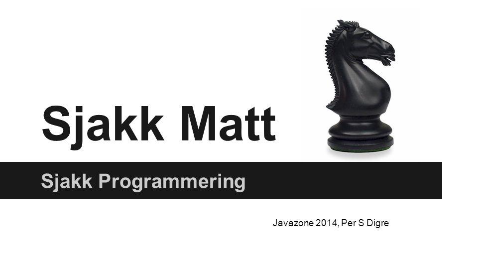 Sjakk Matt Sjakk Programmering Javazone 2014, Per S Digre