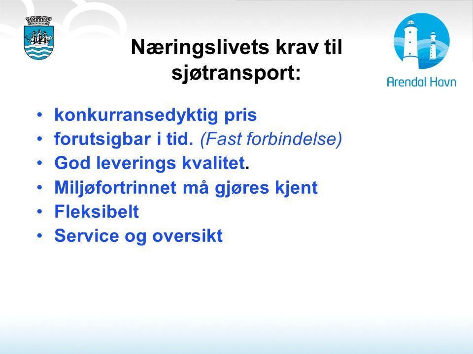 Næringslivets krav til sjøtransport: konkurransedyktig pris forutsigbar i tid. (Fast forbindelse) God leverings kvalitet. Miljøfortrinnet må gjøres kj