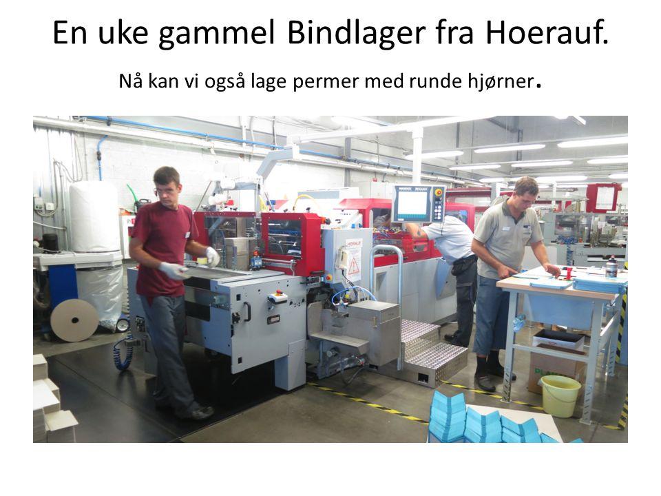 En uke gammel Bindlager fra Hoerauf. Nå kan vi også lage permer med runde hjørner.