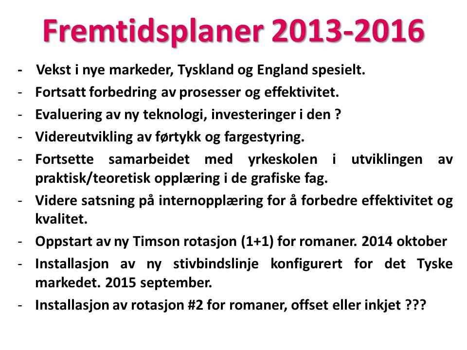 Fremtidsplaner 2013-2016 - Vekst i nye markeder, Tyskland og England spesielt. -Fortsatt forbedring av prosesser og effektivitet. -Evaluering av ny te