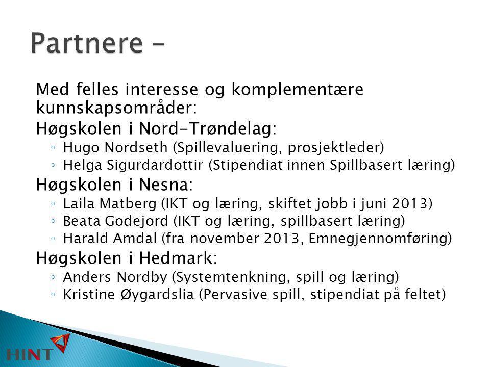 Med felles interesse og komplementære kunnskapsområder: Høgskolen i Nord-Trøndelag: ◦ Hugo Nordseth (Spillevaluering, prosjektleder) ◦ Helga Sigurdard
