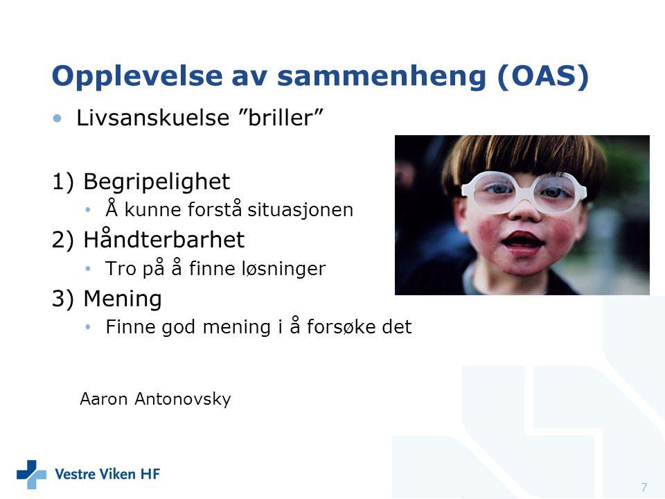 """Livsanskuelse """"briller"""" 1) Begripelighet Å kunne forstå situasjonen 2) Håndterbarhet Tro på å finne løsninger 3) Mening Finne god mening i å forsøke d"""