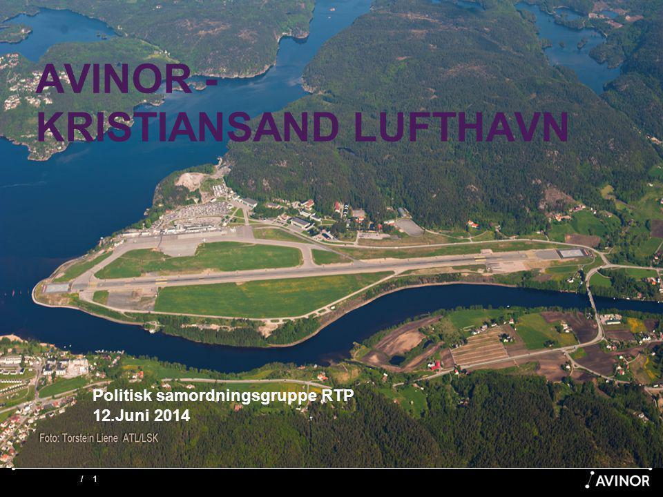 /1 AVINOR - KRISTIANSAND LUFTHAVN Politisk samordningsgruppe RTP 12.Juni 2014