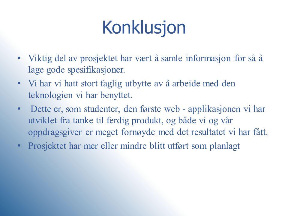 Konklusjon Viktig del av prosjektet har vært å samle informasjon for så å lage gode spesifikasjoner.