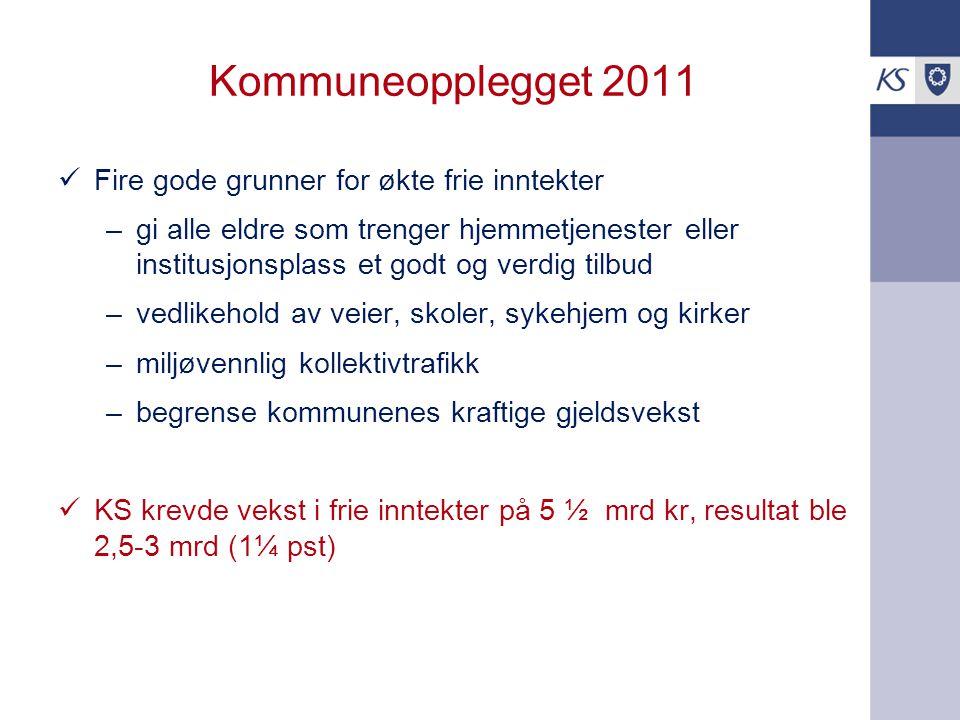 Kommuneopplegget 2011 Fire gode grunner for økte frie inntekter –gi alle eldre som trenger hjemmetjenester eller institusjonsplass et godt og verdig t