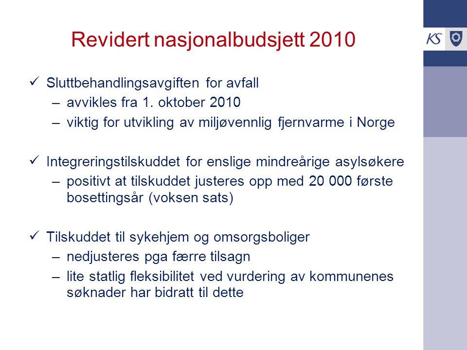 Revidert nasjonalbudsjett 2010 Sluttbehandlingsavgiften for avfall –avvikles fra 1.