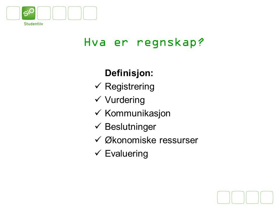 Hva er regnskap? Definisjon: Registrering Vurdering Kommunikasjon Beslutninger Økonomiske ressurser Evaluering