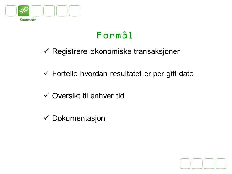 Formål Registrere økonomiske transaksjoner Fortelle hvordan resultatet er per gitt dato Oversikt til enhver tid Dokumentasjon