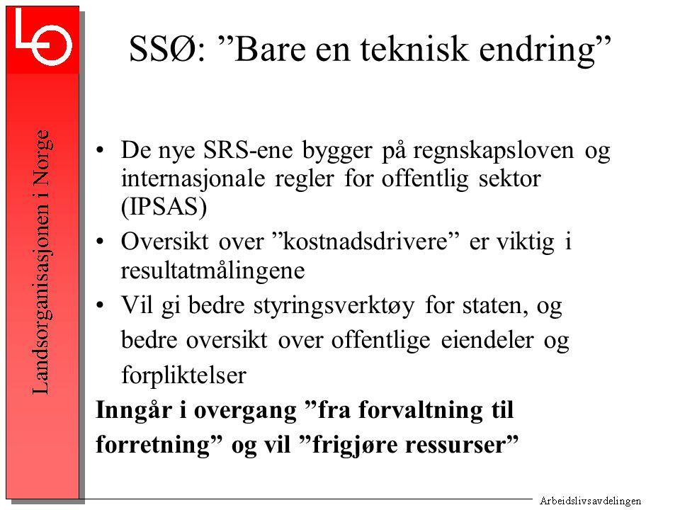 """SSØ: """"Bare en teknisk endring"""" De nye SRS-ene bygger på regnskapsloven og internasjonale regler for offentlig sektor (IPSAS) Oversikt over """"kostnadsdr"""