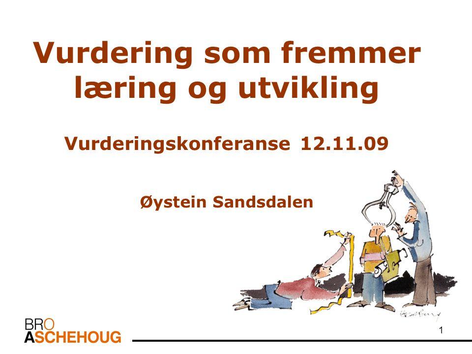 1 Vurdering som fremmer læring og utvikling Vurderingskonferanse 12.11.09 Øystein Sandsdalen
