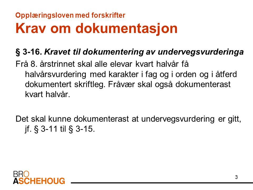 3 Opplæringsloven med forskrifter Krav om dokumentasjon § 3-16.