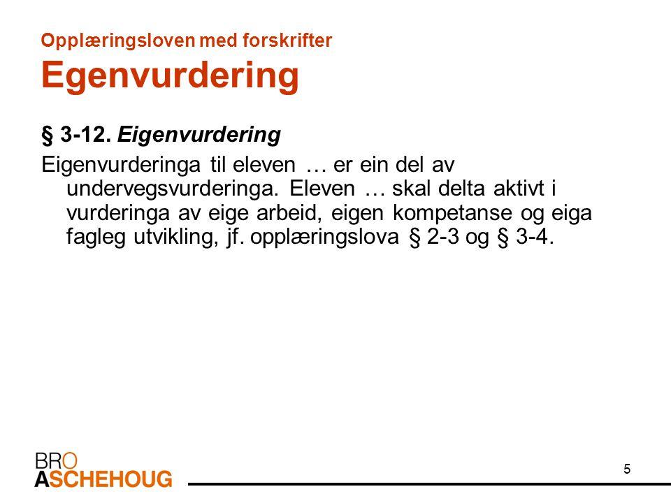 5 Opplæringsloven med forskrifter Egenvurdering § 3-12.