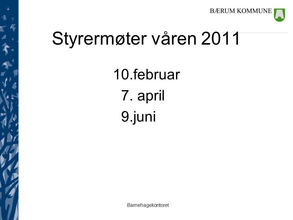 Barnehagekontoret Styrermøter våren 2011 10.februar 7. april 9.juni