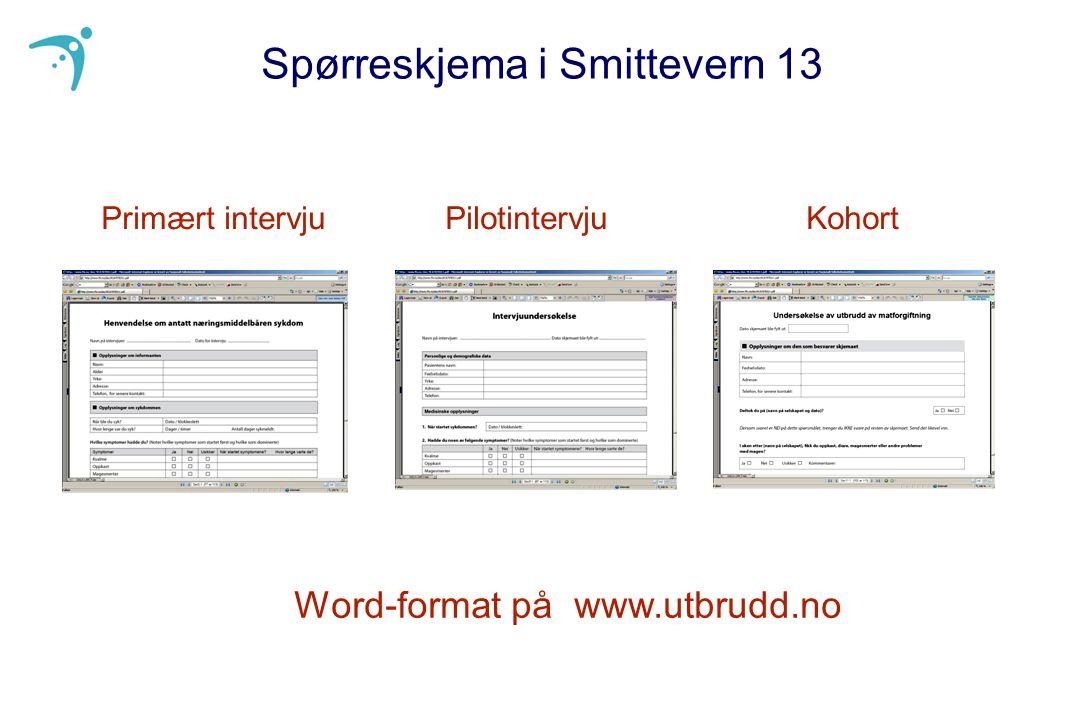 Spørreskjema i Smittevern 13 Word-format på www.utbrudd.no Primært intervjuPilotintervjuKohort