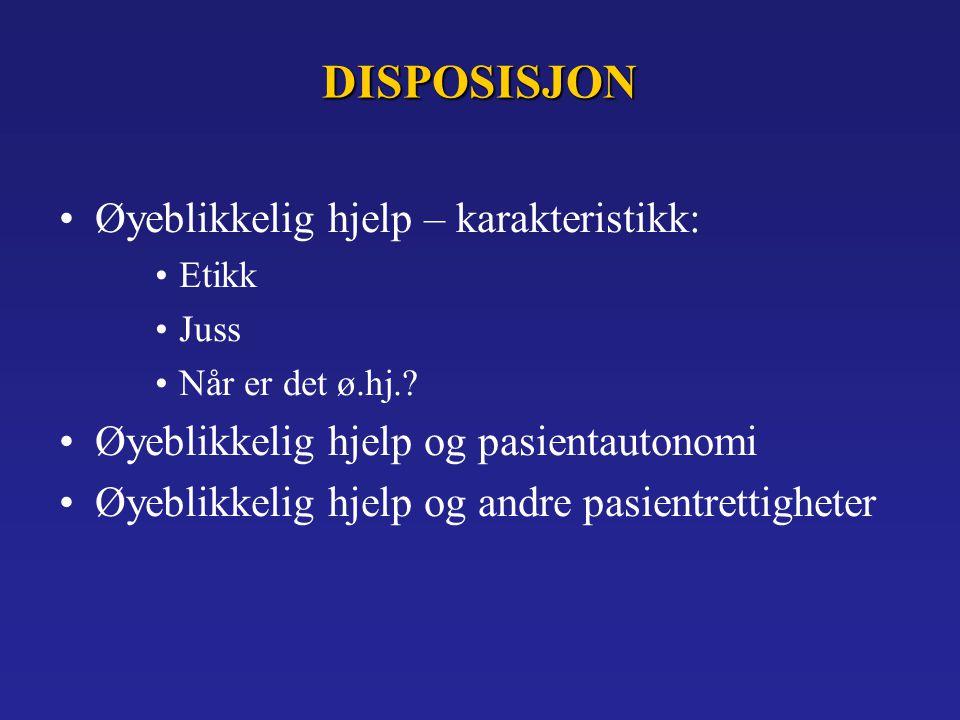 DISPOSISJON Øyeblikkelig hjelp – karakteristikk: Etikk Juss Når er det ø.hj..