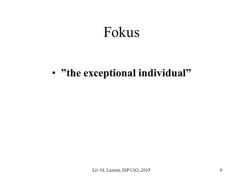 """Liv M. Lassen, ISP UiO, 20059 Fokus """"the exceptional individual"""""""